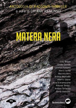Matera Nera a cura di Oriana Ramunno - Undici racconti dedicati a Matera (riassunto delle precedenti puntate)